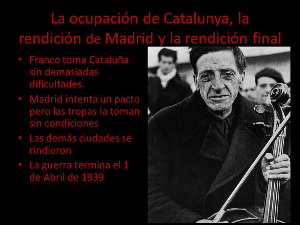 La ocupación de Catalunya, la rendición de Madrid y la rendición final