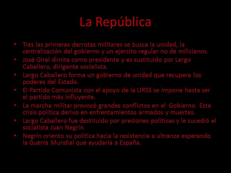 La República Tras las primeras derrotas militares se busca la unidad, la centralización del gobierno y un ejercito regular no de milicianos.