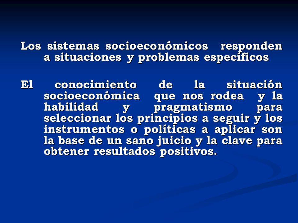 Los sistemas socioeconómicos responden a situaciones y problemas específicos