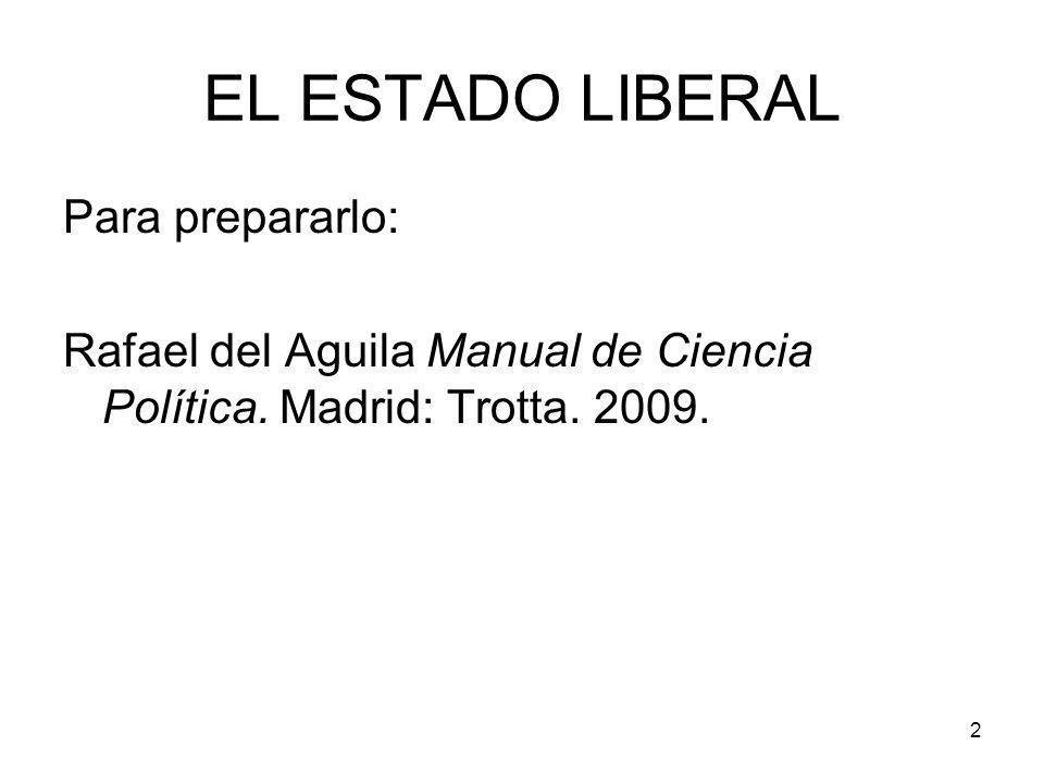 EL ESTADO LIBERAL Para prepararlo: