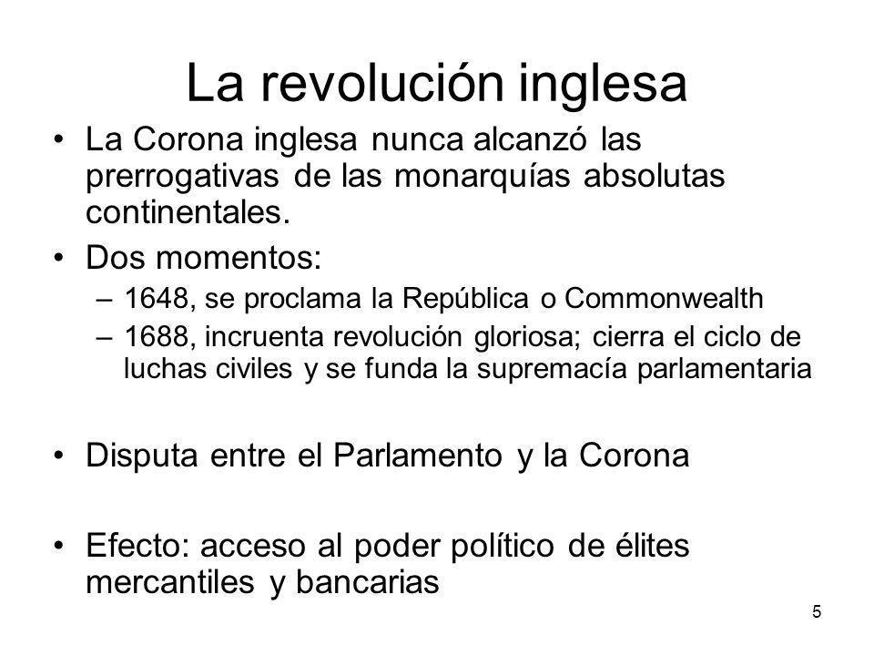 La revolución inglesaLa Corona inglesa nunca alcanzó las prerrogativas de las monarquías absolutas continentales.