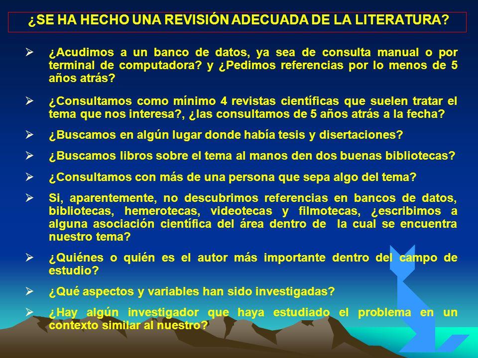 ¿SE HA HECHO UNA REVISIÓN ADECUADA DE LA LITERATURA