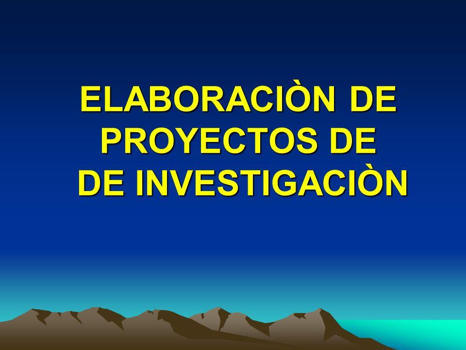 ELABORACIÒN DE PROYECTOS DE DE INVESTIGACIÒN
