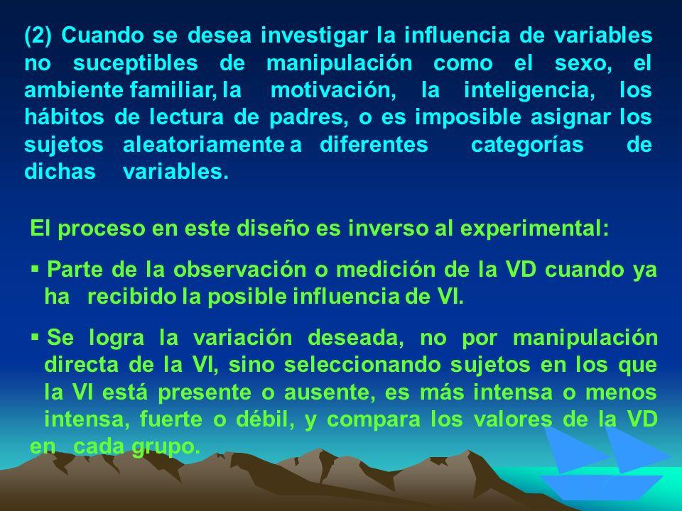 (2) Cuando se desea investigar la influencia de variables no