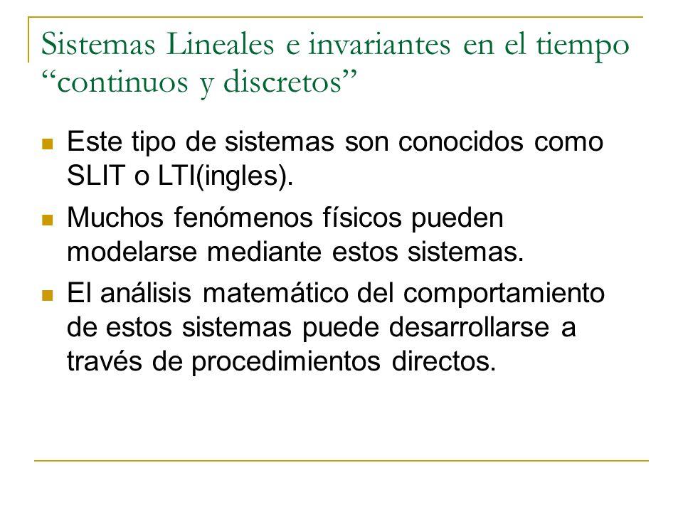 Sistemas Lineales e invariantes en el tiempo continuos y discretos