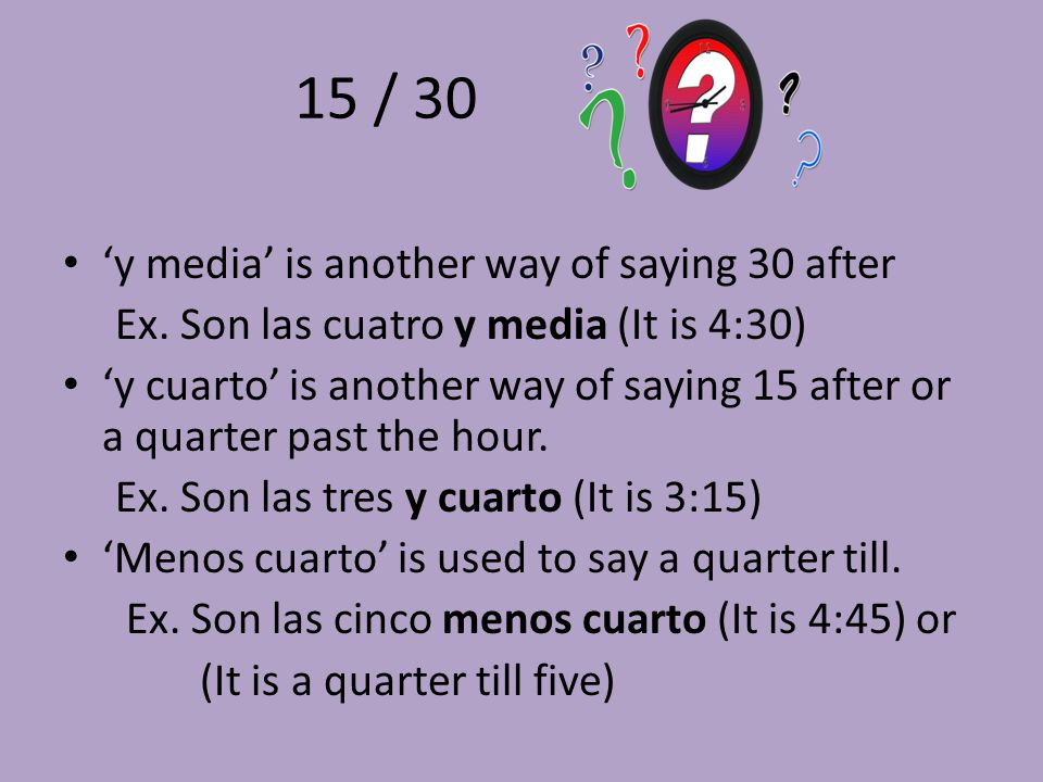 15 / 30 'y media' is another way of saying 30 after