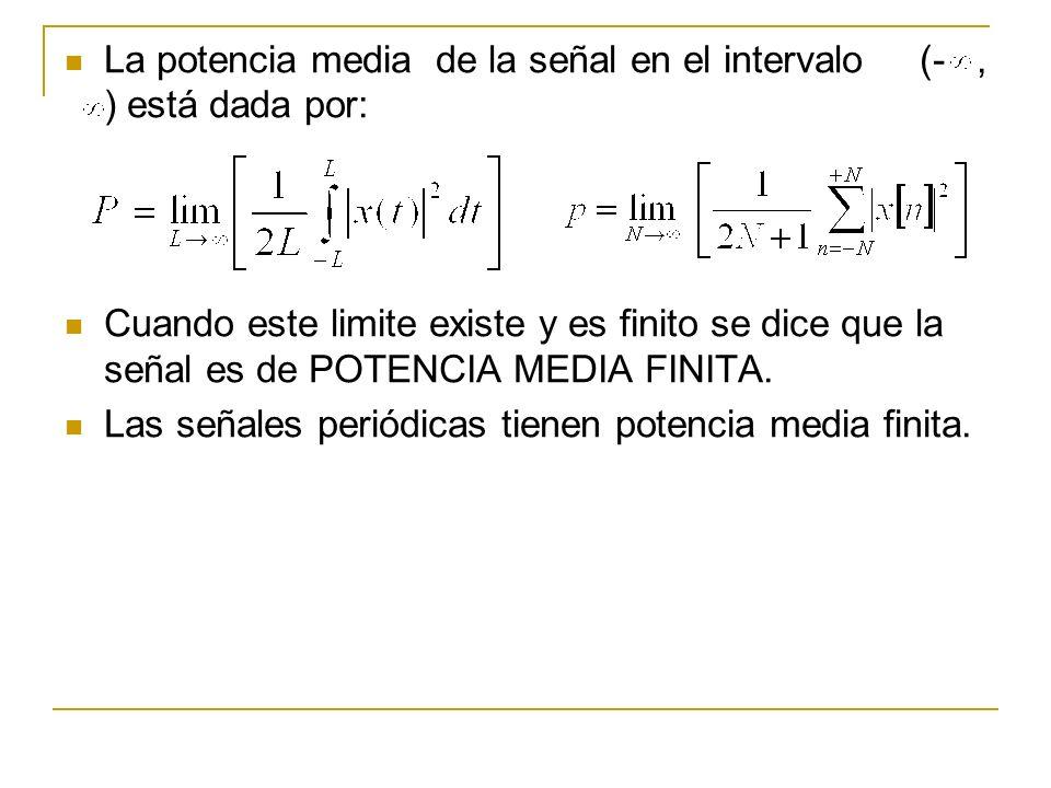 La potencia media de la señal en el intervalo (- , ) está dada por: