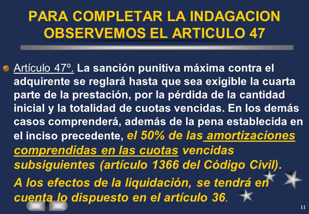 PARA COMPLETAR LA INDAGACION OBSERVEMOS EL ARTICULO 47