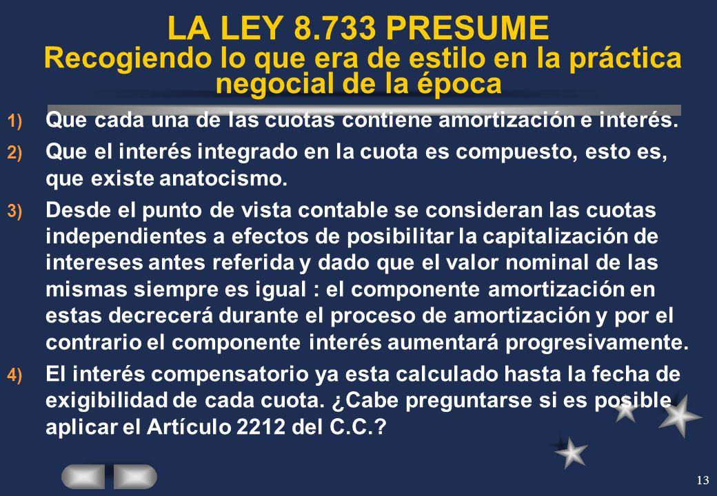 LA LEY 8.733 PRESUME Recogiendo lo que era de estilo en la práctica negocial de la época