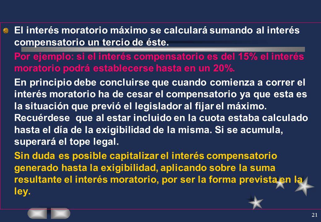 El interés moratorio máximo se calculará sumando al interés compensatorio un tercio de éste.