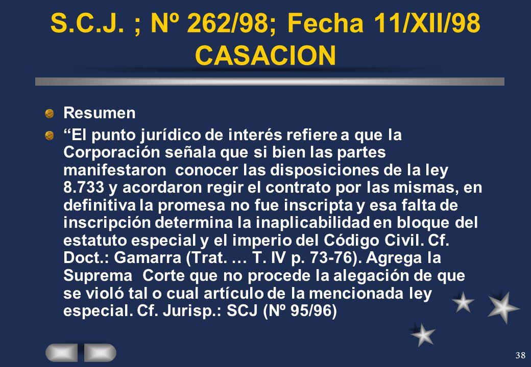 S.C.J. ; Nº 262/98; Fecha 11/XII/98 CASACION