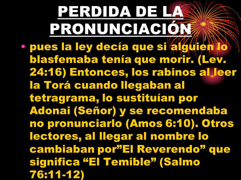 PERDIDA DE LA PRONUNCIACIÓN