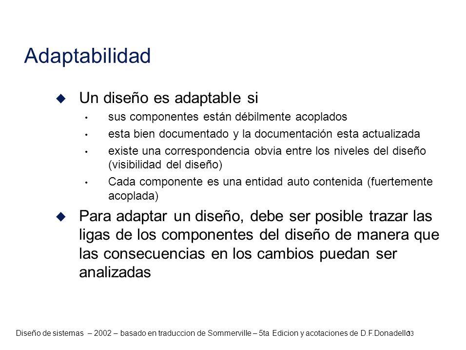 Adaptabilidad Un diseño es adaptable si