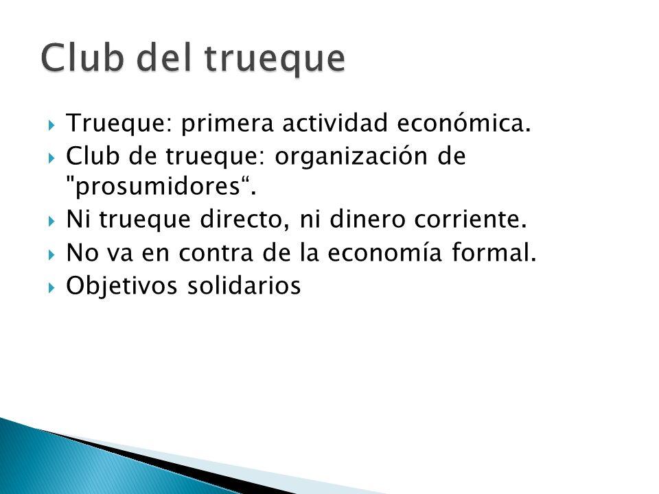 Club del trueque Trueque: primera actividad económica.