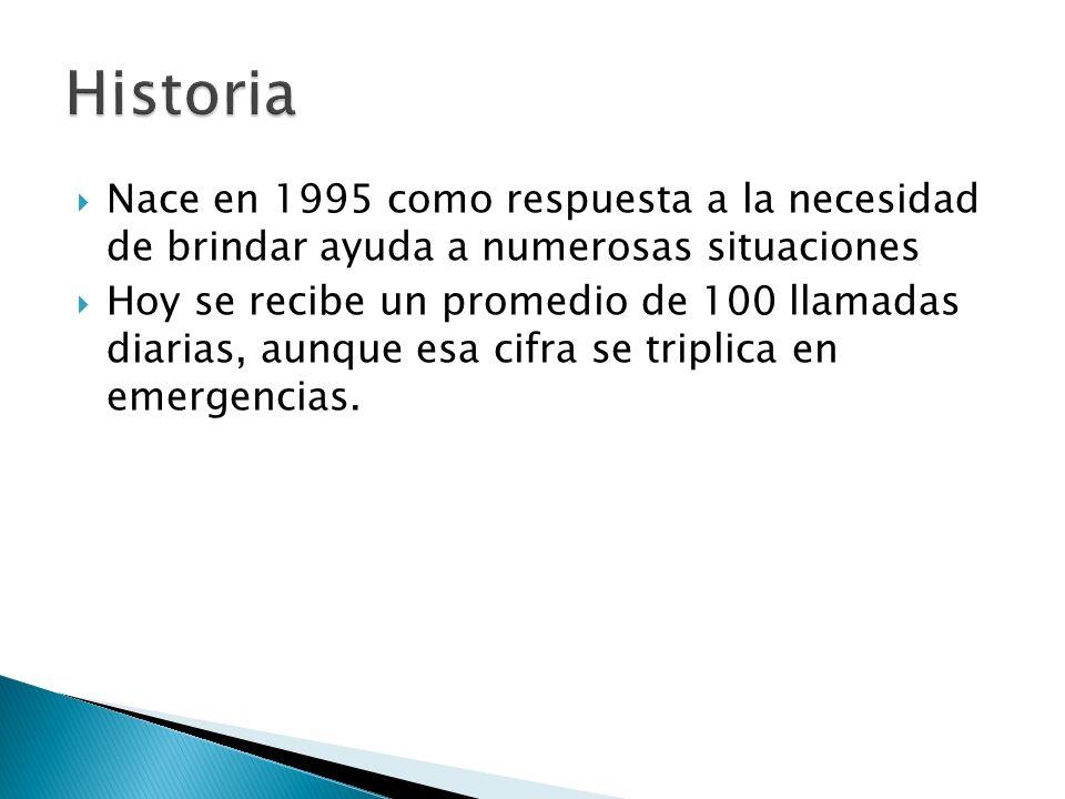 Historia Nace en 1995 como respuesta a la necesidad de brindar ayuda a numerosas situaciones.