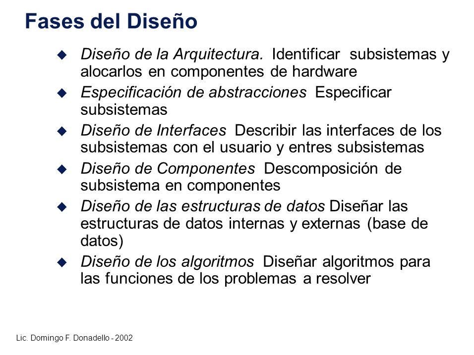Fases del Diseño Diseño de la Arquitectura. Identificar subsistemas y alocarlos en componentes de hardware.