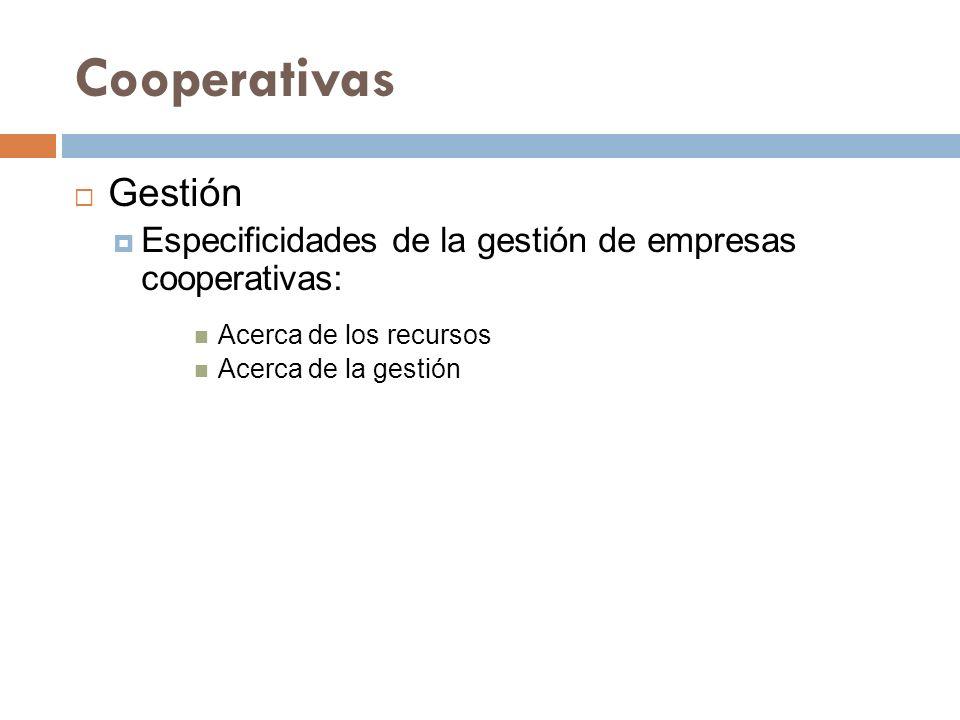 Cooperativas Gestión. Especificidades de la gestión de empresas cooperativas: Acerca de los recursos.