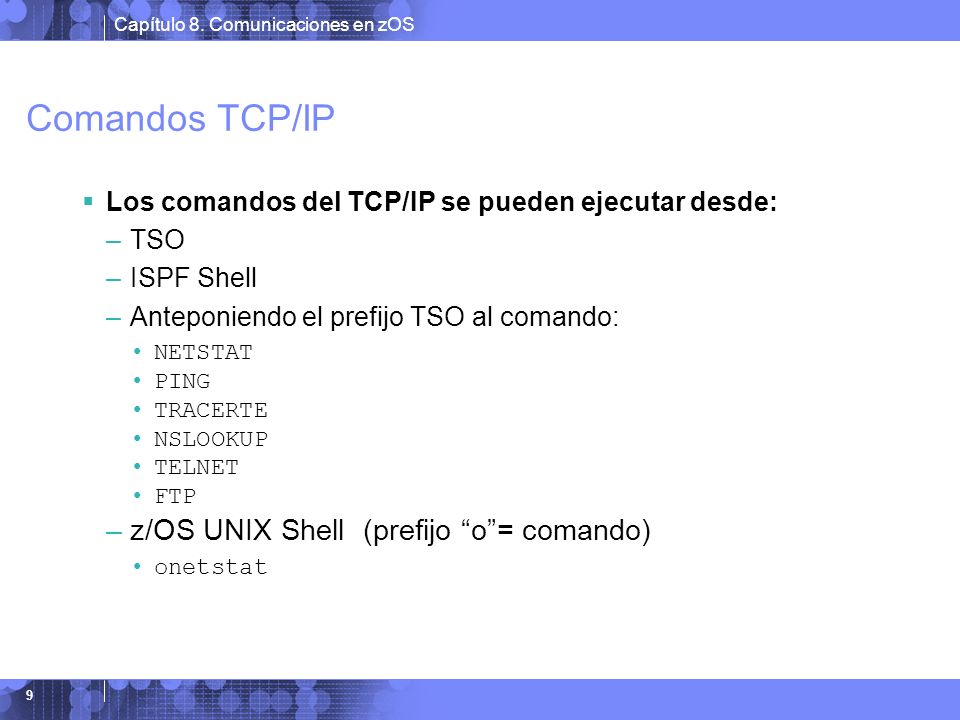Comandos TCP/IP z/OS UNIX Shell (prefijo o = comando)