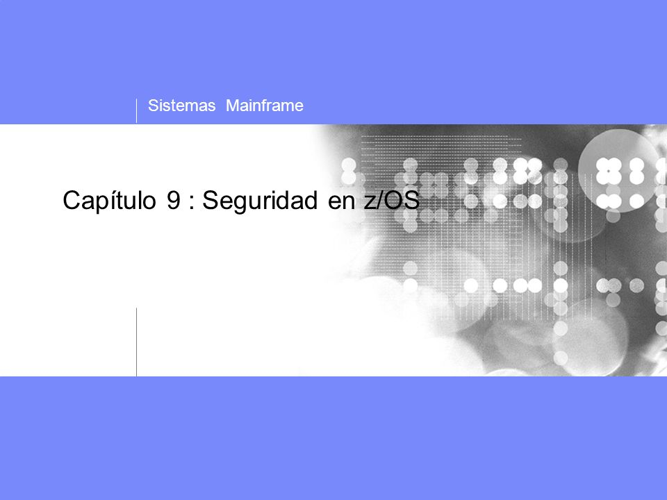 Capítulo 9 : Seguridad en z/OS