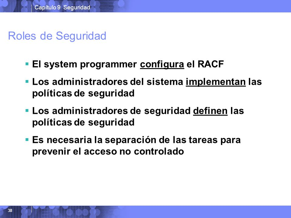 Roles de Seguridad El system programmer configura el RACF