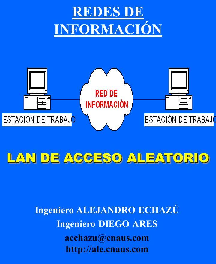 REDES DE INFORMACIÓN LAN DE ACCESO ALEATORIO