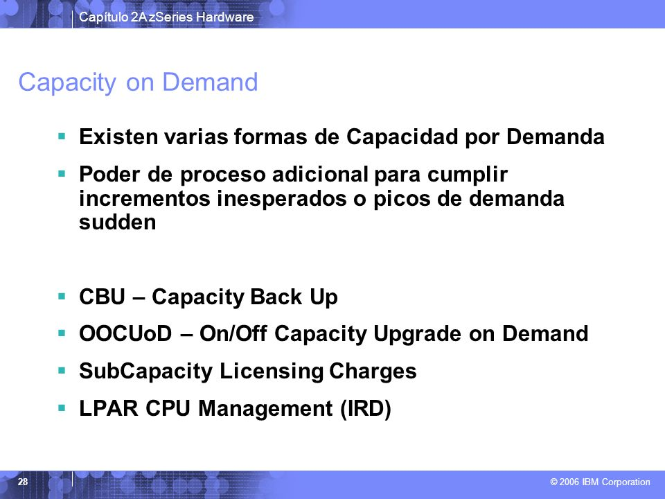 Capacity on Demand Existen varias formas de Capacidad por Demanda