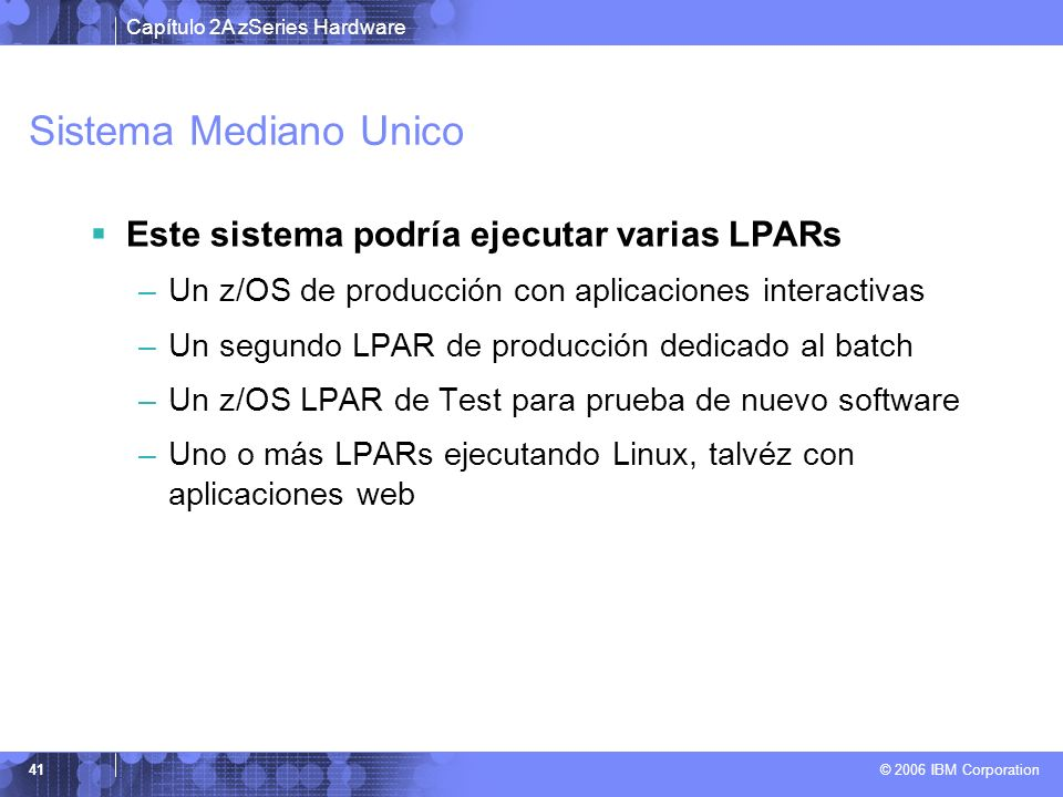 Sistema Mediano Unico Este sistema podría ejecutar varias LPARs