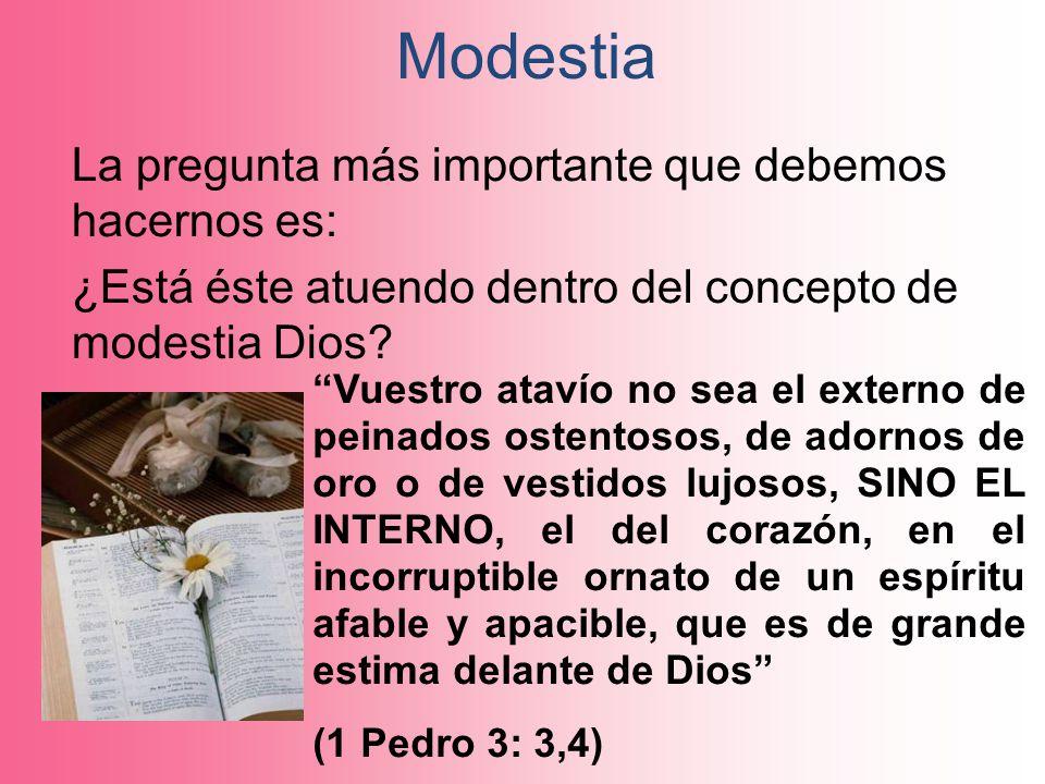 Modestia La pregunta más importante que debemos hacernos es: