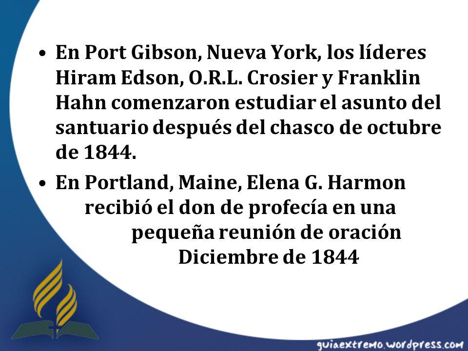 En Port Gibson, Nueva York, los líderes Hiram Edson, O. R. L