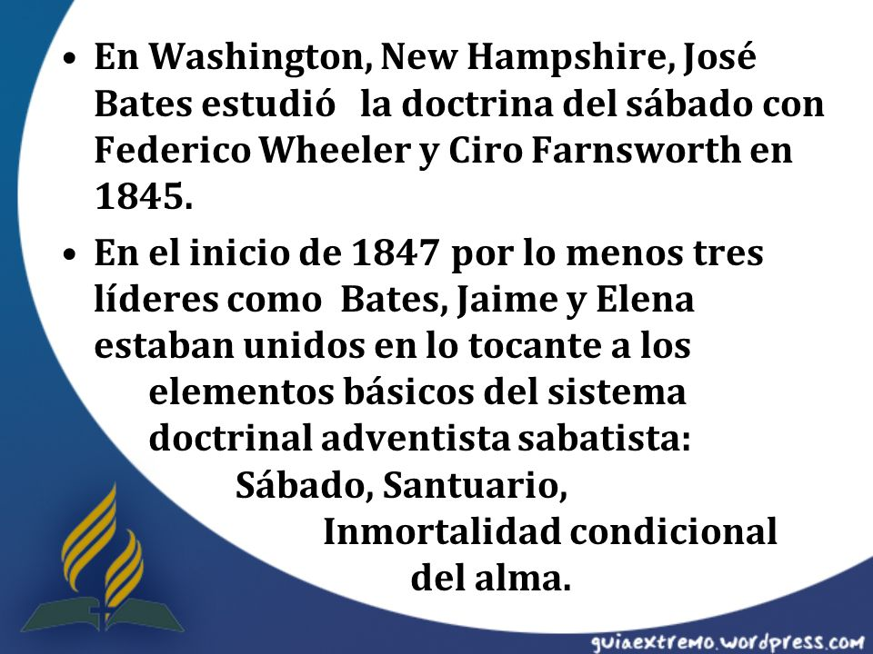 En Washington, New Hampshire, José Bates estudió la doctrina del sábado con Federico Wheeler y Ciro Farnsworth en 1845.