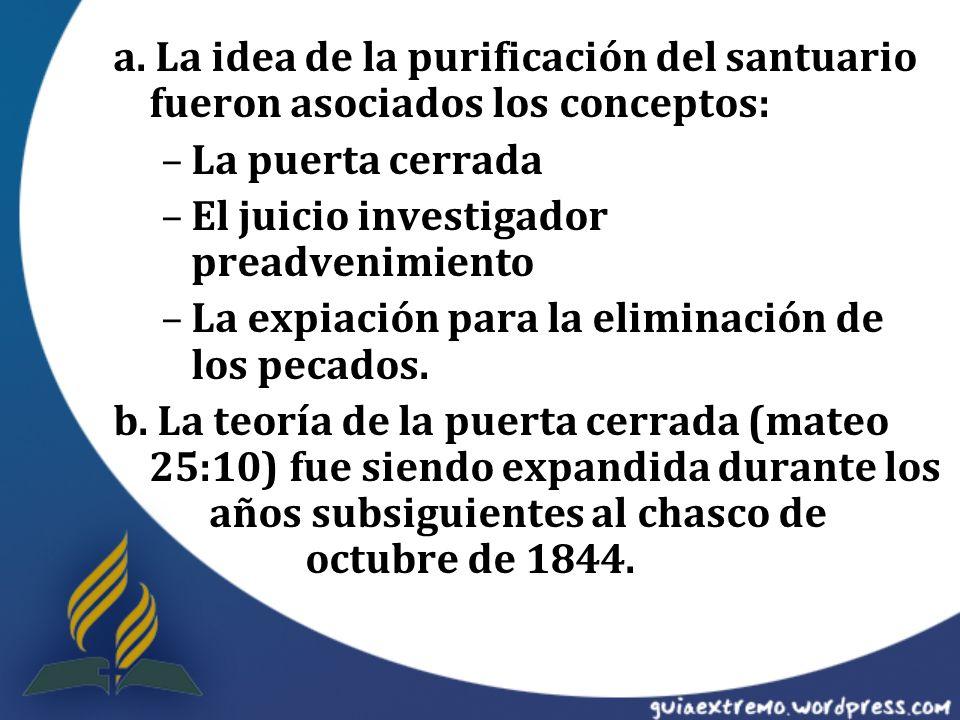 a. La idea de la purificación del santuario fueron asociados los conceptos: