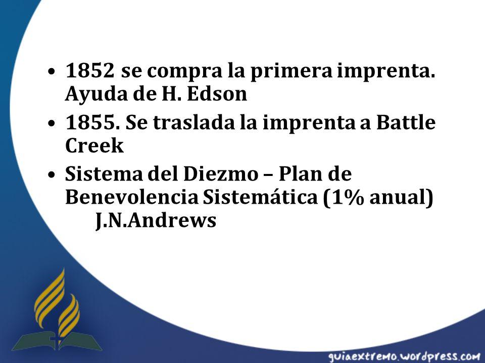 1852 se compra la primera imprenta. Ayuda de H. Edson