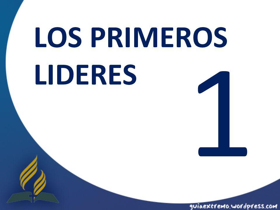 1 LOS PRIMEROS LIDERES