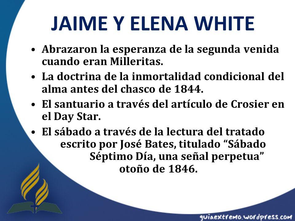 JAIME Y ELENA WHITE Abrazaron la esperanza de la segunda venida cuando eran Milleritas.