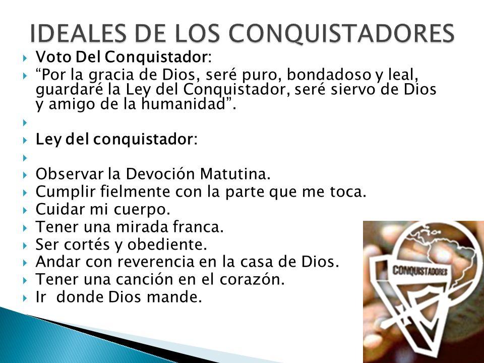 IDEALES DE LOS CONQUISTADORES
