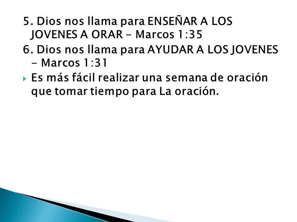5. Dios nos llama para ENSEÑAR A LOS JOVENES A ORAR - Marcos 1:35