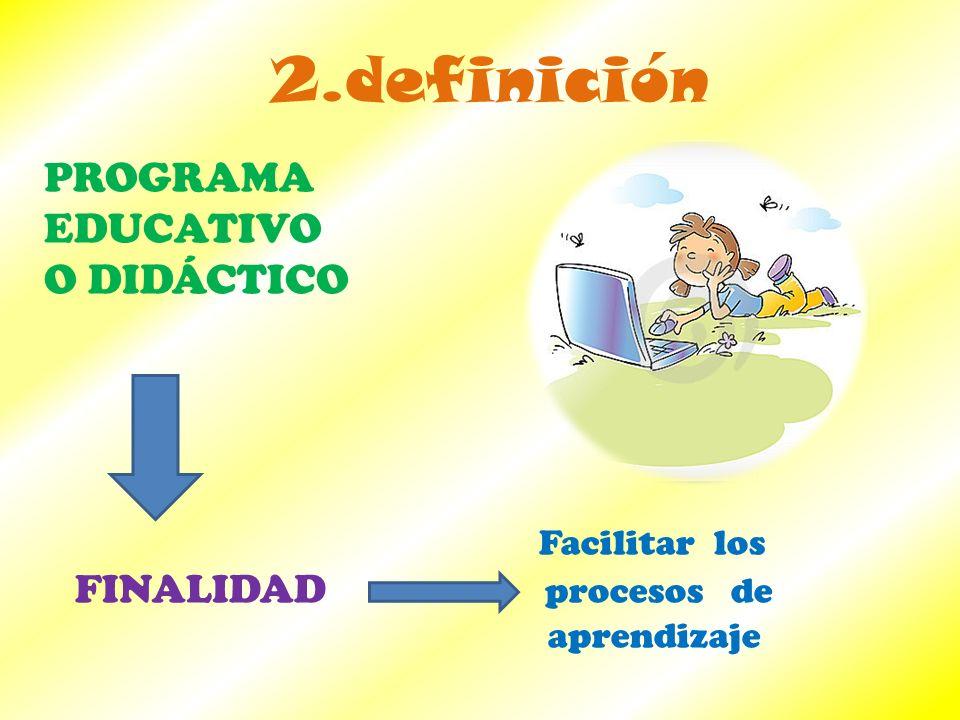 2.definición PROGRAMA EDUCATIVO O DIDÁCTICO FINALIDAD procesos de