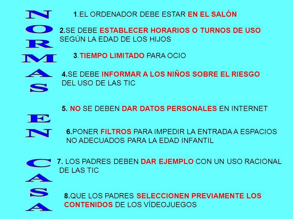 NORMAS EN CASA 1.EL ORDENADOR DEBE ESTAR EN EL SALÓN