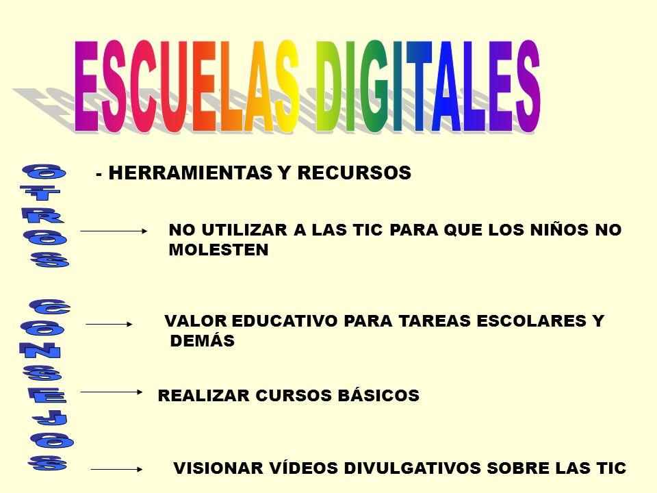 ESCUELAS DIGITALES OTROS CONSEJOS - HERRAMIENTAS Y RECURSOS