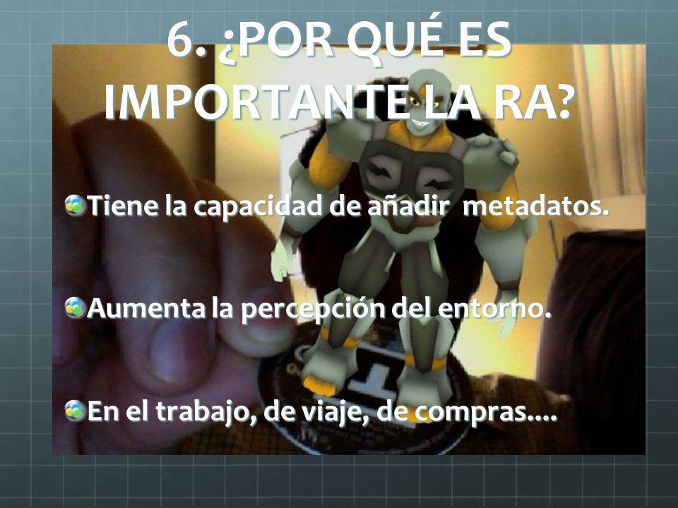 6. ¿POR QUÉ ES IMPORTANTE LA RA
