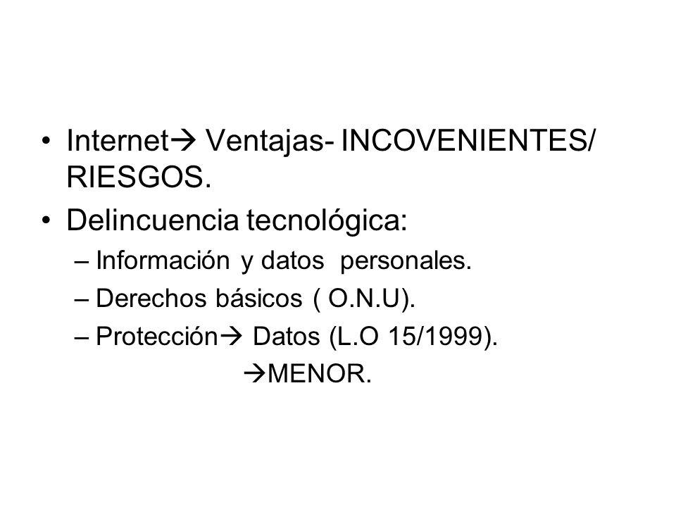 Internet Ventajas- INCOVENIENTES/ RIESGOS. Delincuencia tecnológica: