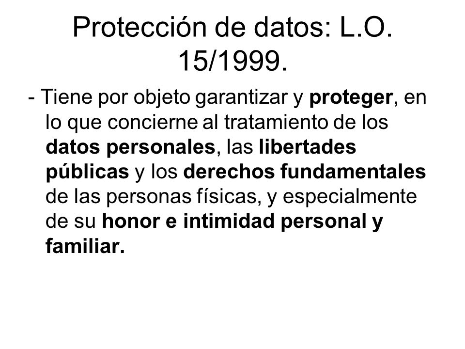 Protección de datos: L.O. 15/1999.