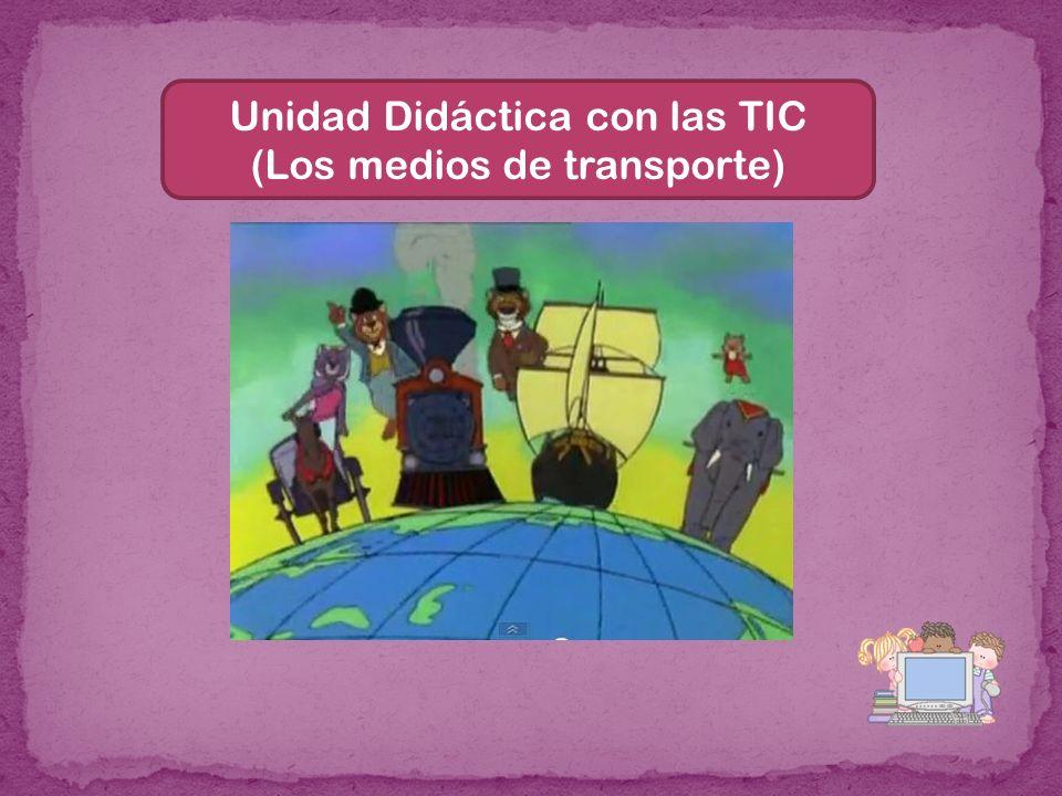 Unidad Didáctica con las TIC (Los medios de transporte)