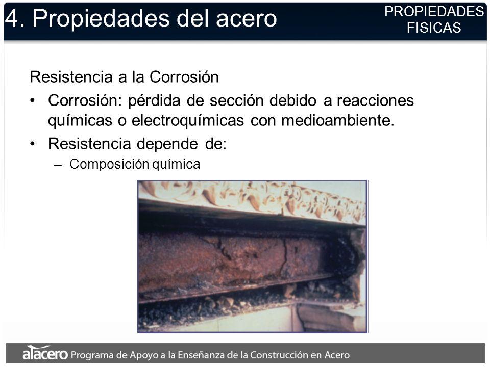 4. Propiedades del acero Resistencia a la Corrosión