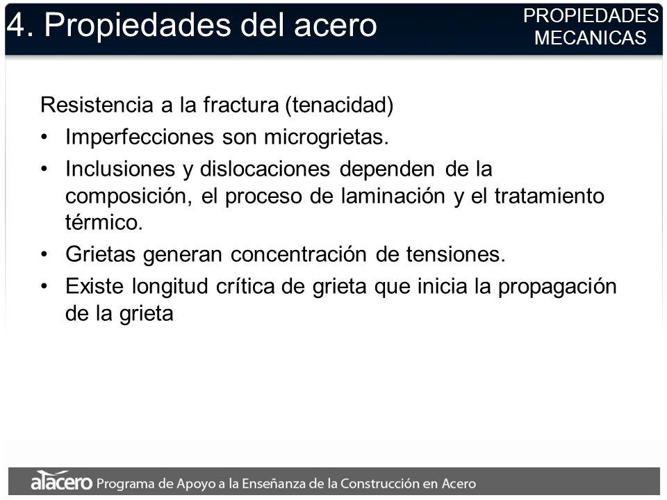 4. Propiedades del acero Resistencia a la fractura (tenacidad)