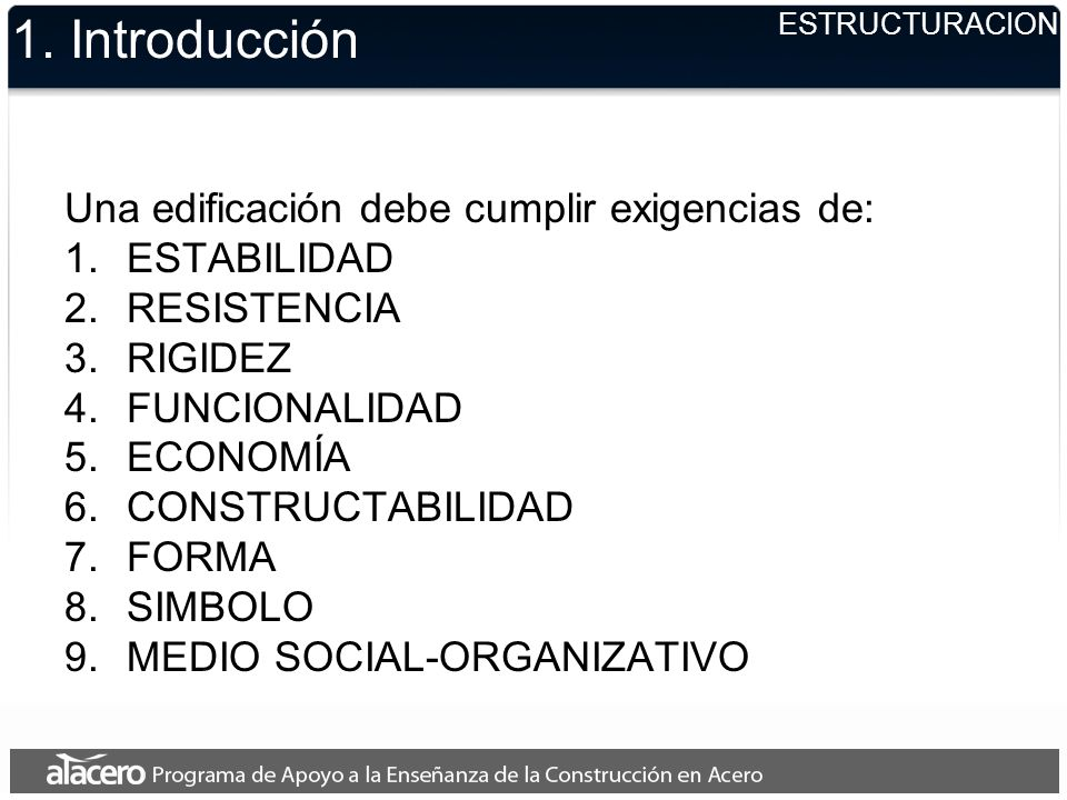 1. Introducción Una edificación debe cumplir exigencias de: