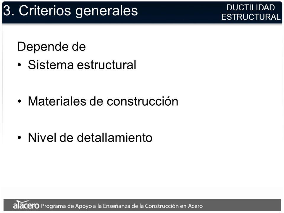 3. Criterios generales Depende de Sistema estructural