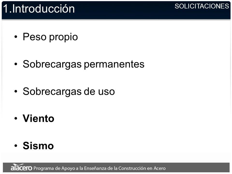1.Introducción Peso propio Sobrecargas permanentes Sobrecargas de uso