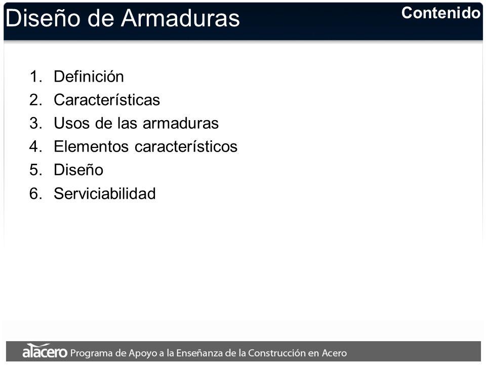Diseño de Armaduras Contenido Definición Características