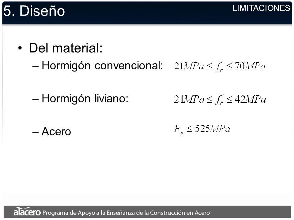 5. Diseño Del material: Hormigón convencional: Hormigón liviano: Acero